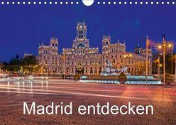 Madrid entdecken (Wandkalender 2019 DIN A4 quer) von hessbeck.fotografix,  k.A.