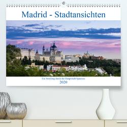 Madrid – Stadtansichten (Premium, hochwertiger DIN A2 Wandkalender 2020, Kunstdruck in Hochglanz) von Krebs,  Thomas