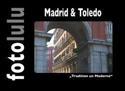 Madrid & Toledo von fotolulu