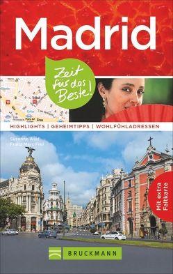 Madrid – Zeit für das Beste von Asal,  Susanne, Frei,  Franz Marc