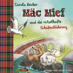 Mäc Mief und die rätselhafte Schafentführung von Becker,  Carola, Greis,  Julian