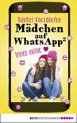 Mädchen auf WhatsApp 2 – Immer online von Körzdörfer,  Bärbel