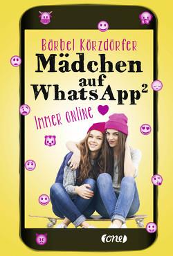 Mädchen auf WhatsApp – Immer online von Körzdörfer,  Bärbel