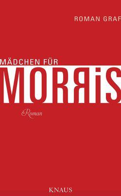 Mädchen für Morris von Graf,  Roman