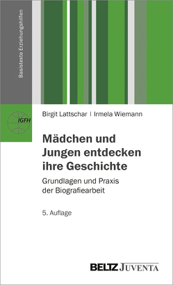 Mädchen und Jungen entdecken ihre Geschichte von Lattschar,  Birgit, Wiemann,  Irmela