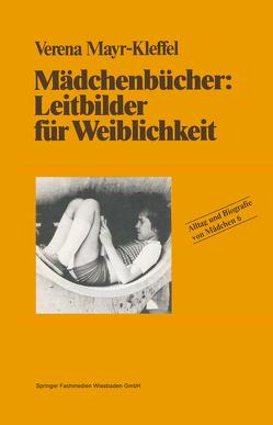 Mädchenbücher: Leitbilder für Weiblichkeit von Mayr-Kleffel,  Verena