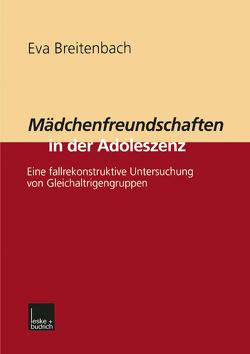 Mädchenfreundschaften in der Adoleszenz von Breitenbach,  Eva