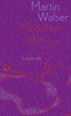 Mädchenleben von Walser,  Martin