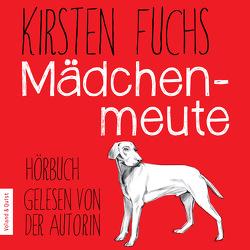 Mädchenmeute von Kirsten Fuchs