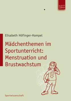 Mädchenthemen im Sportunterricht von Höfinger-Hampel,  Elisabeth