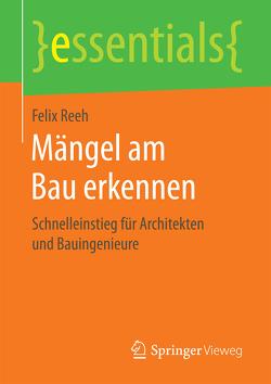 Mängel am Bau erkennen von Reeh,  Felix