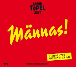Männas! – DAS HÖRBUCH MP3 von Töpel,  Arnim