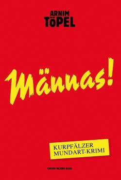 Männas! – Kurpfälzer Mundart-Krimi