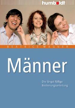Männer von Wagner,  Beatrice