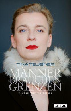 Männer brauchen Grenzen von Teubner,  Tina
