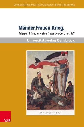 Männer.Frauen.Krieg. von Bösling,  Carl-Heinrich, Führer,  Ursula, Führer,  Ursula, Junk,  Claudia