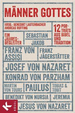 Männer Gottes von Lautenbacher SJ,  Benedikt, Ruffing,  Andreas