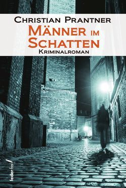 Männer im Schatten von Prantner,  Christian