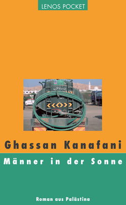 Männer in der Sonne von Fähndrich,  Hartmut, Kanafani,  Ghassan