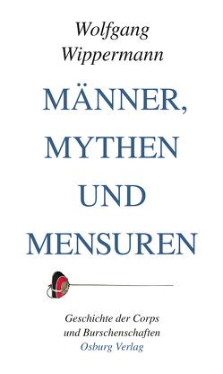 Männer, Mythen und Mensuren von Wippermann,  Wolfgang