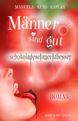 """Männer sind gut #schokoladeschmecktbesser von Manuela """"Kuni"""",  Kaplan"""