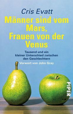 Männer sind vom Mars, Frauen von der Venus von Evatt,  Cris, Gray,  John, Zybak,  Maria