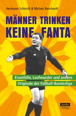 """""""Männer trinken keine Fanta"""" von Bernhardt,  Miriam, Schmidt,  Hermann"""