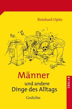 Männer und andere Dinge des Alltags von Opitz,  Reinhard