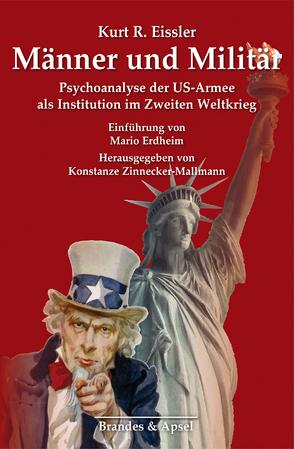 Männer und Militär von Eissler,  Kurt R., Erdheim,  Mario, Noll,  Monika, Zinnecker-Mallmann,  Konstanze