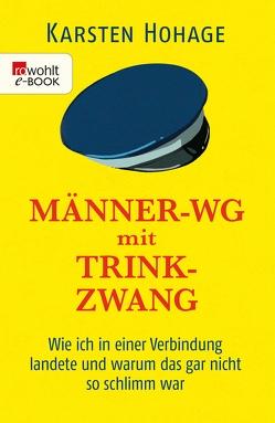 Männer-WG mit Trinkzwang von Hohage,  Karsten