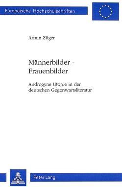 Männerbilder – Frauenbilder von Züger,  Armin