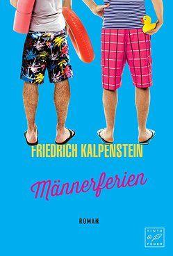 Männerferien von Kalpenstein,  Friedrich