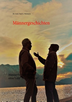 Männergeschichten von Wettstein,  Paul E.