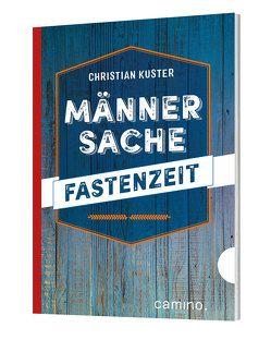 Männersache Fastenzeit von Kuster,  Christian