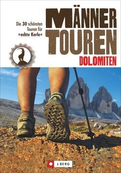 Männertouren – Dolomiten von Hüsler,  Eugen E., Kostner,  Manfred