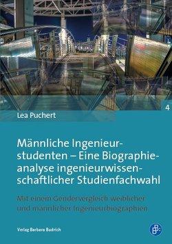 Männliche Ingenieurstudenten – Eine Biographieanalyse ingenieurwissenschaftlicher Studienfachwahl von Puchert,  Lea