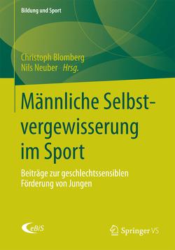 Männliche Selbstvergewisserung im Sport von Blomberg,  Christoph, Neuber,  Nils
