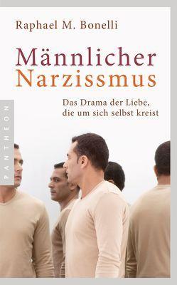 Männlicher Narzissmus von Bonelli,  Raphael M.