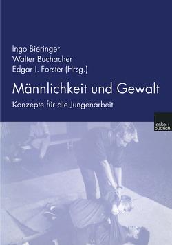 Männlichkeit und Gewalt von Bieringer,  Ingo, Buchacher,  Walter, Forster,  Edgar J.