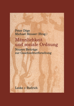 Männlichkeit und soziale Ordnung von Döge,  Peter, Meuser,  Michael