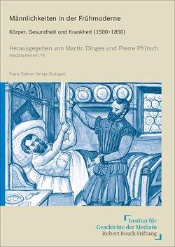 Männlichkeiten in der Frühmoderne von Dinges,  Martin, Pfütsch,  Pierre