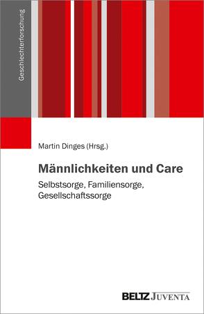 Männlichkeiten und Care von Dinges,  Martin