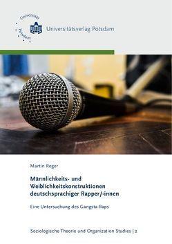 Männlichkeits- und Weiblichkeitskonstruktionen deutschsprachiger Rapper/-innen von Reger,  Martin