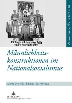 Männlichkeitskonstruktionen im Nationalsozialismus von Dietrich,  Anette, Heise,  Ljiljana