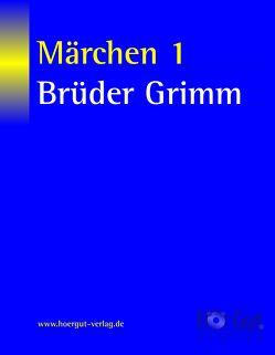 Märchen 1 von Grimm,  Jacob, Grimm,  Wilhelm