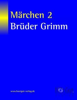 Märchen 2 von Grimm,  Jacob, Grimm,  Wilhelm