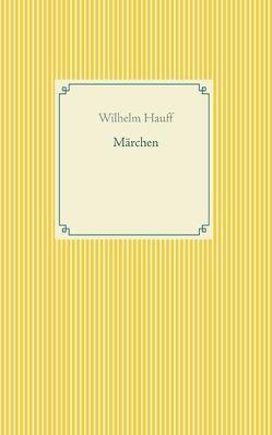 Märchen von Hauff,  Wilhelm