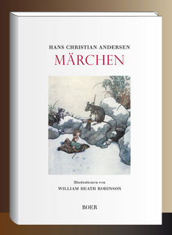 Märchen von Andersen,  Hans Christian, Reuscher,  Julius, Robinson,  William Heath