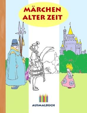 Märchen alter Zeit (Ausmalbuch) von Rose,  Luisa