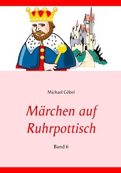 Märchen auf Ruhrpottisch von Göbel,  Michael